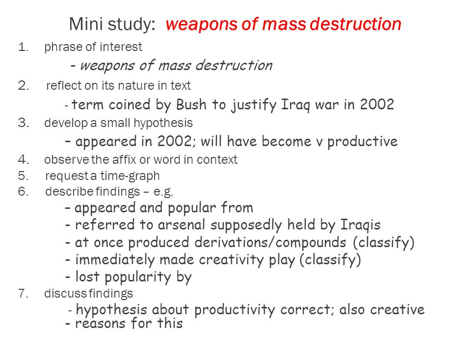 Mini study: weapons of mass destruction 1.phrase of interest - weapons of mass destruction 2.