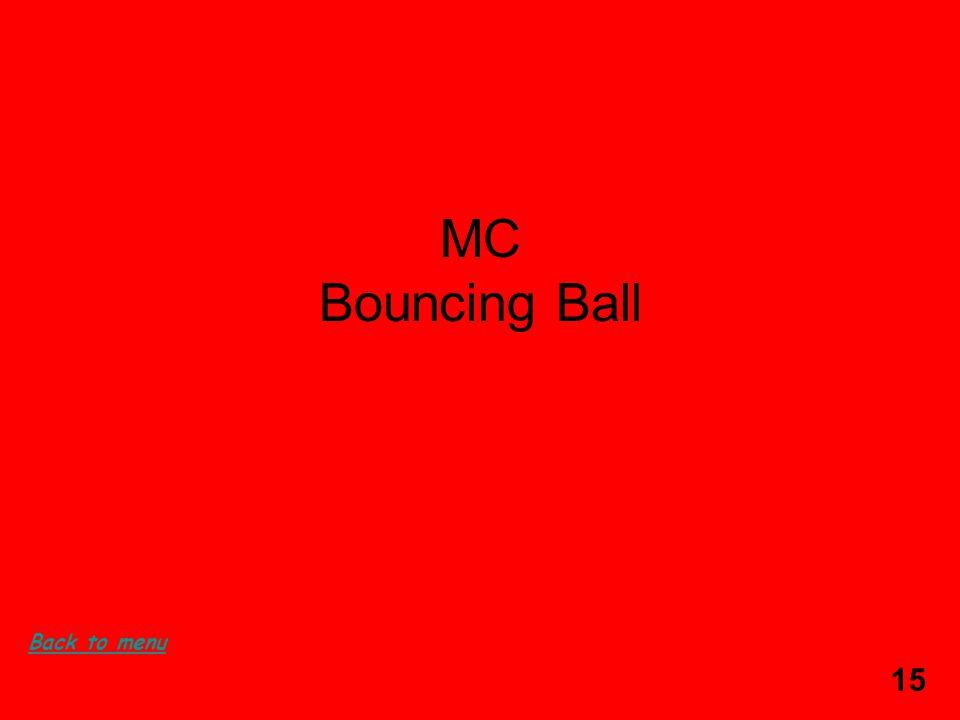 15 MC Bouncing Ball Back to menu