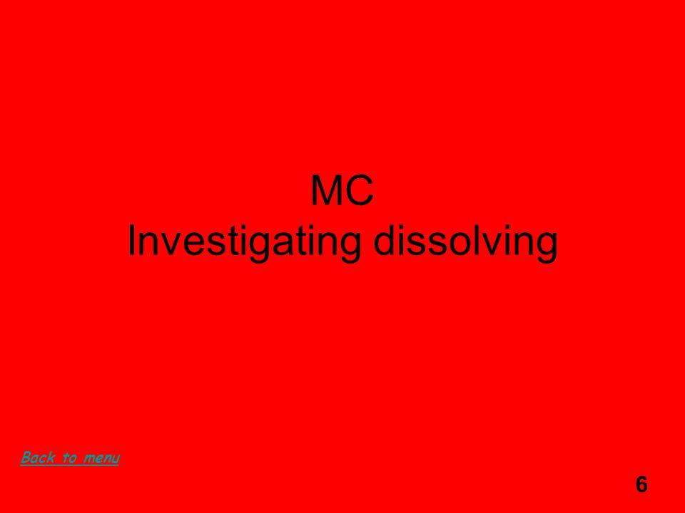 6 MC Investigating dissolving Back to menu