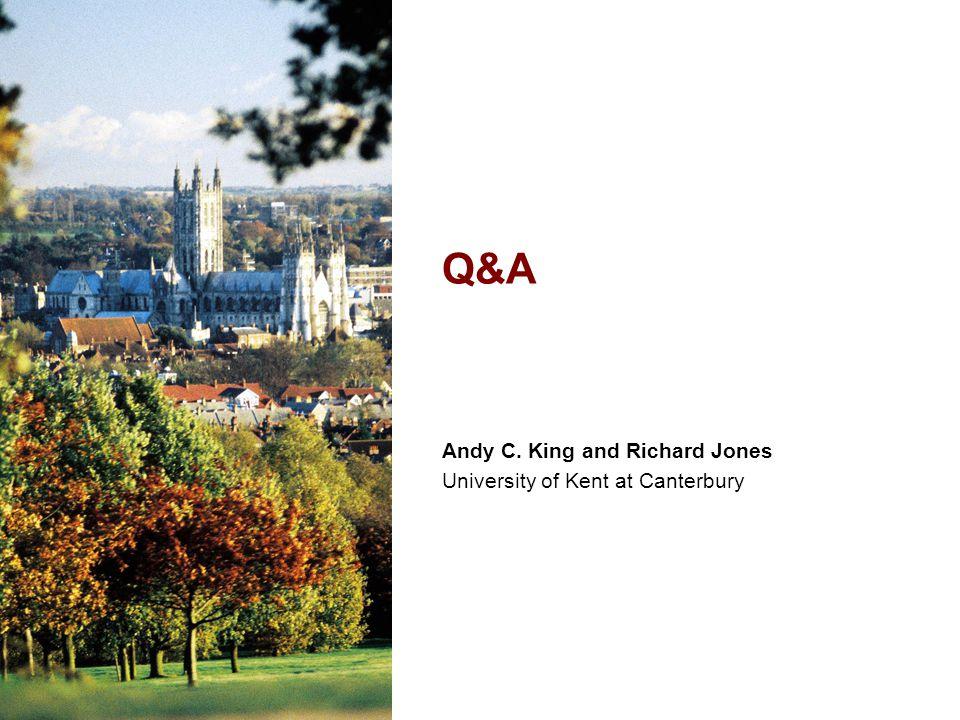 Andy C. King and Richard Jones University of Kent at Canterbury Q&A