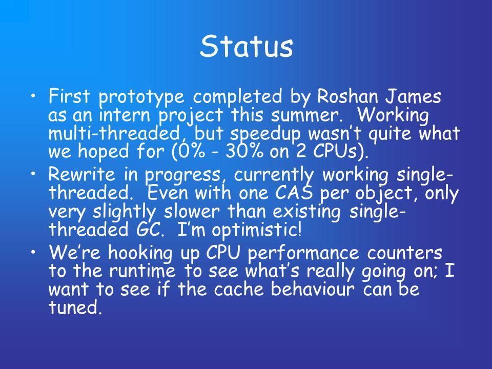 Status First prototype completed by Roshan James as an intern project this summer.