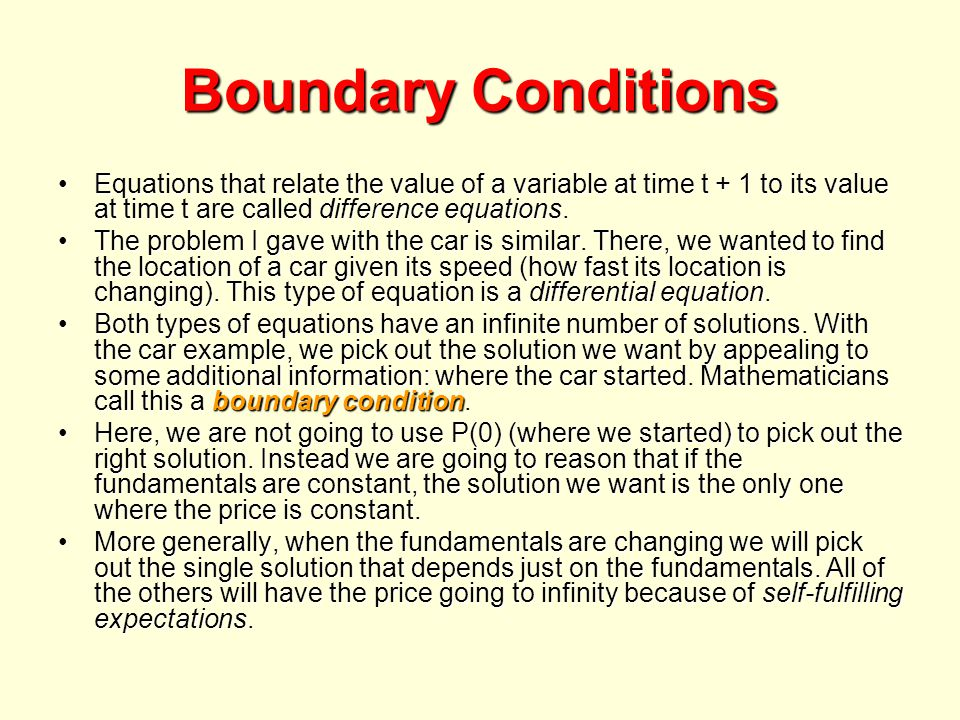Boundary Conditions Equations that relate the value of a variable at time t + 1 to its value at time t are called difference equations.Equations that relate the value of a variable at time t + 1 to its value at time t are called difference equations.