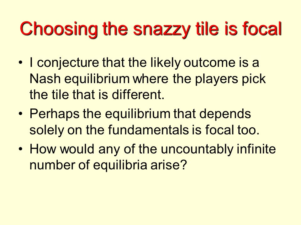 Choosing the snazzy tile is focal I conjecture that the likely outcome is a Nash equilibrium where the players pick the tile that is different. Perhap