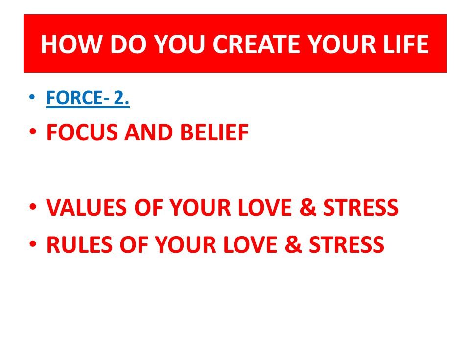 HOW DO YOU CREATE YOUR LIFE FORCE- 2.