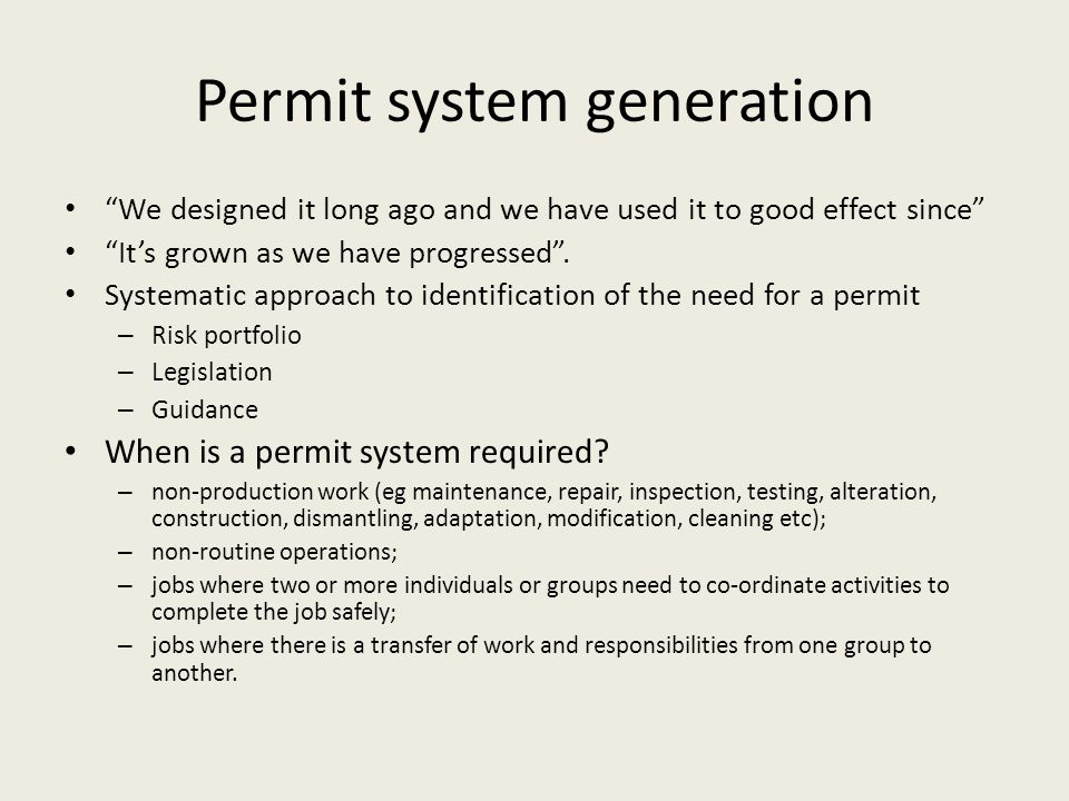 """Permit system generation """"We designed it long ago and we have used it to good effect since"""" """"It's grown as we have progressed"""". Systematic approach to"""