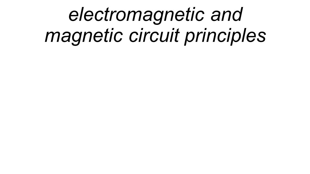 electromagnetic and magnetic circuit principles