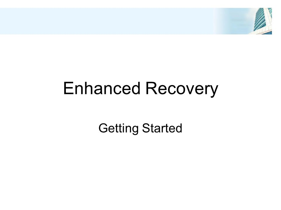 Enhanced Recovery Getting Started