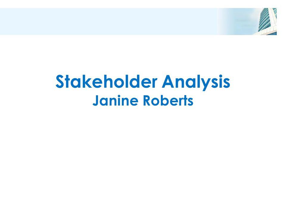 Stakeholder Analysis Janine Roberts