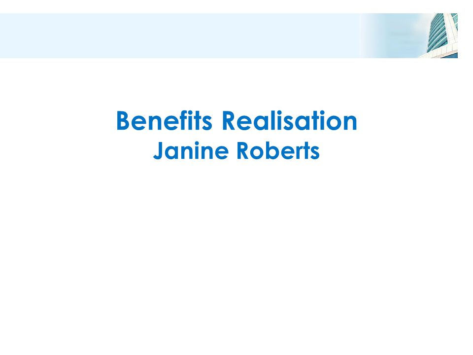 Benefits Realisation Janine Roberts