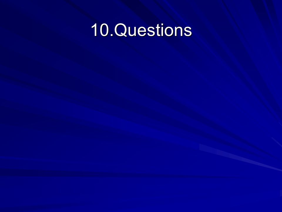 10.Questions