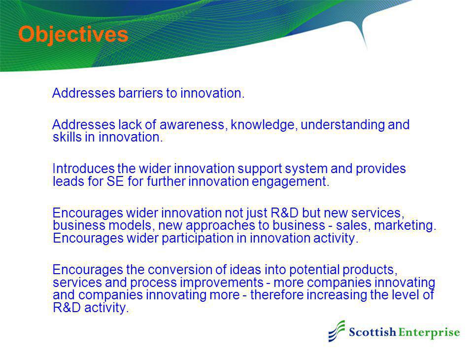 Objectives Addresses barriers to innovation.