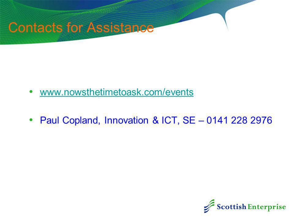 Contacts for Assistance   Paul Copland, Innovation & ICT, SE –