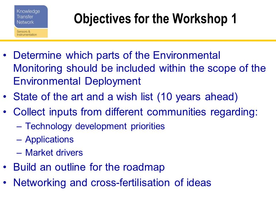 Research and Analysis The Scoping Workshop should provide a foundation for the desk based research and analysis conducted by SIKTN A number of business cases prepared by ESKTN will be investigated and assessed against the scope of the roadmap Links to technology development activities at EPSRC, STFC and BBSRC will be explored The roadmap will be mapped to NERC Theme Actions and strategy