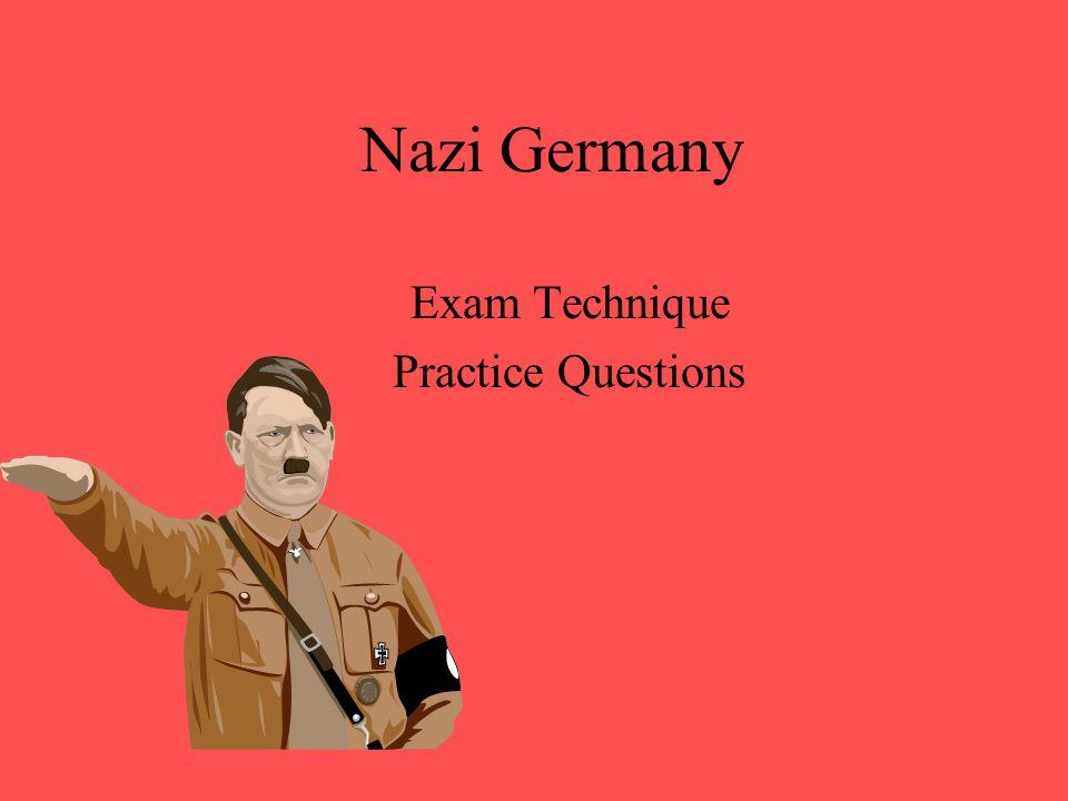 Nazi Germany Exam Technique Practice Questions
