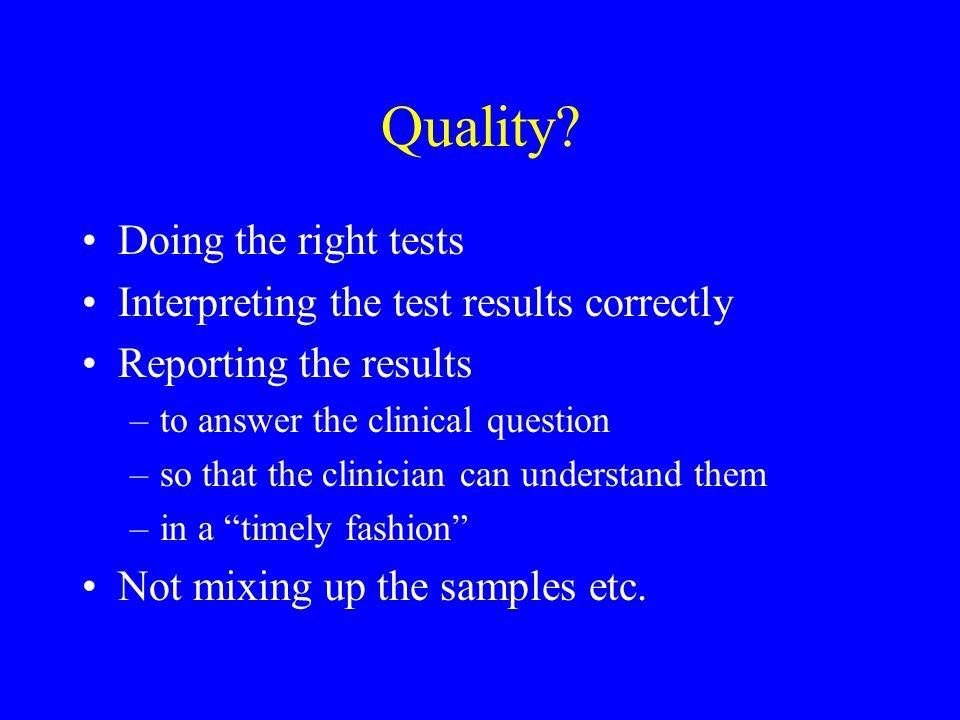 How.Correct tests, interpretation, reporting.