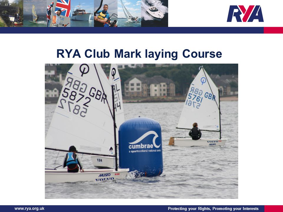 Protecting your Rights, Promoting your Interests RYA Club Mark laying Course