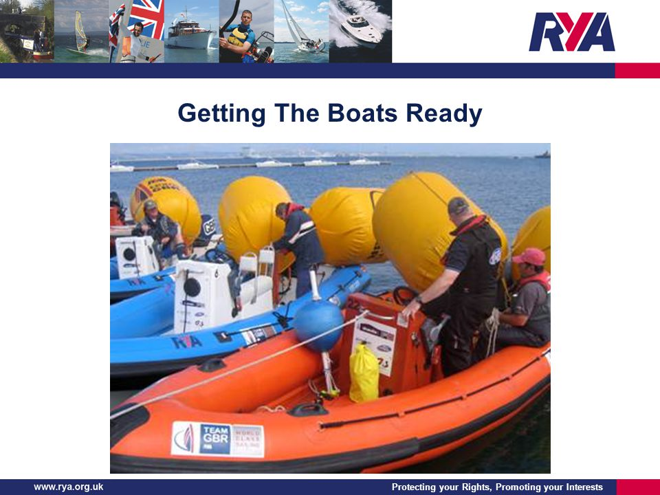 Protecting your Rights, Promoting your Interests Getting The Boats Ready