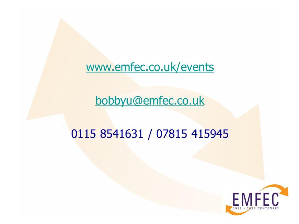 www.emfec.co.uk/events bobbyu@emfec.co.uk 0115 8541631 / 07815 415945