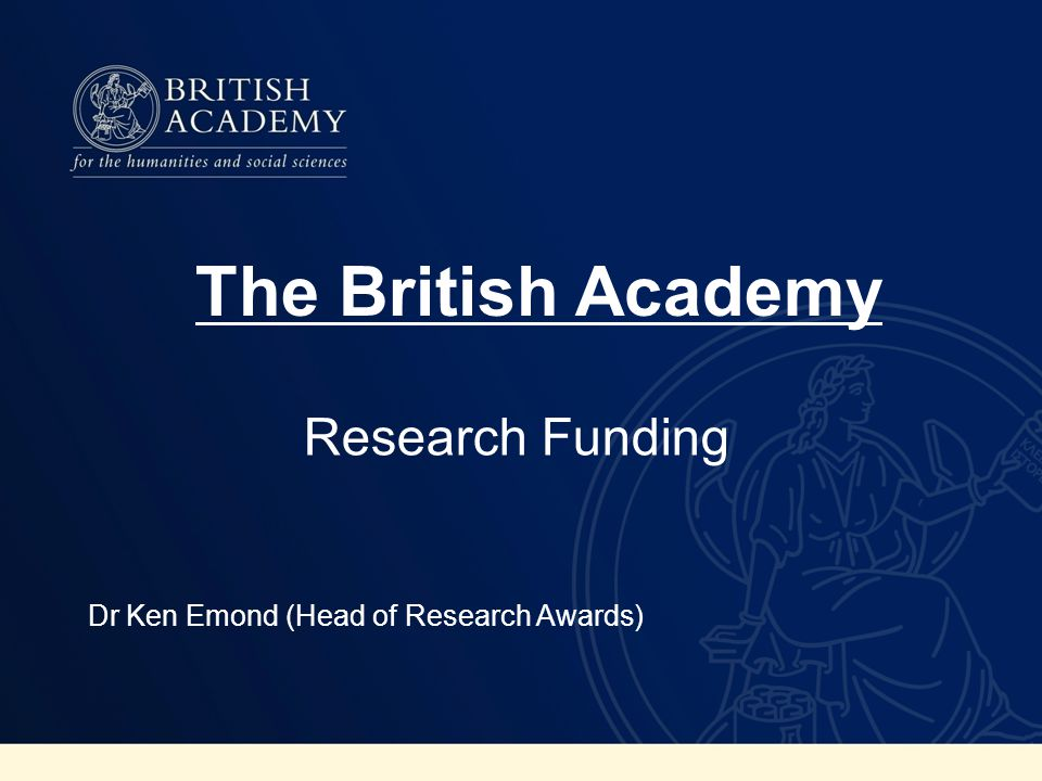Newton International Fellowships Run by two national academies (Royal Society, British Academy) Supports visits by foreign scholars to the UK for up to two years Covers any discipline within remit of RS and BA Electronic application via RS e-Gap system Next round expected deadline in April 2014 See www.newtonfellowships.org