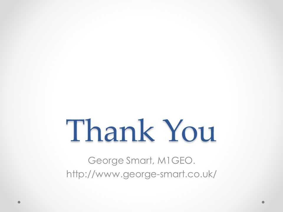 Thank You George Smart, M1GEO. http://www.george-smart.co.uk/