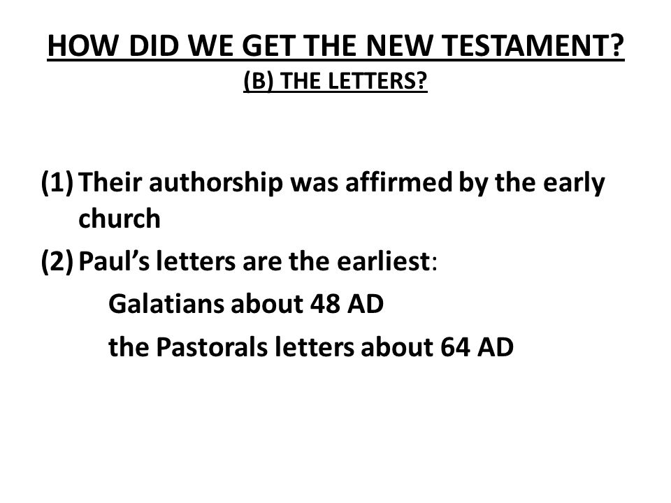 HOW DID WE GET THE NEW TESTAMENT. (B) THE LETTERS.