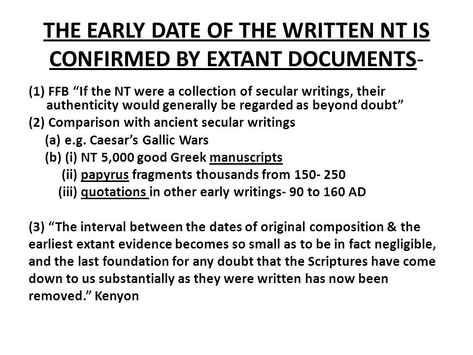 "THE EARLY DATE OF THE WRITTEN NT IS CONFIRMED BY EXTANT DOCUMENTS- (1) FFB ""If the NT were a collection of secular writings, their authenticity would"