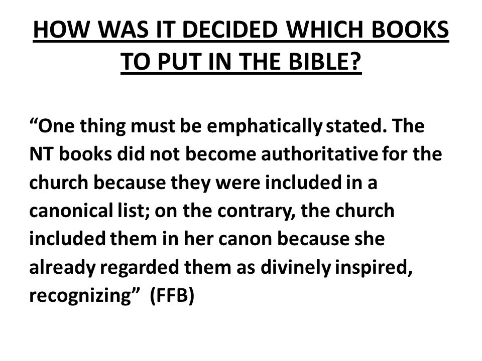 HOW WAS IT DECIDED WHICH BOOKS TO PUT IN THE BIBLE.