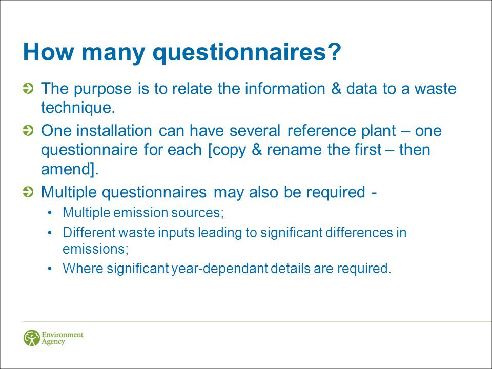 How many questionnaires.The purpose is to relate the information & data to a waste technique.