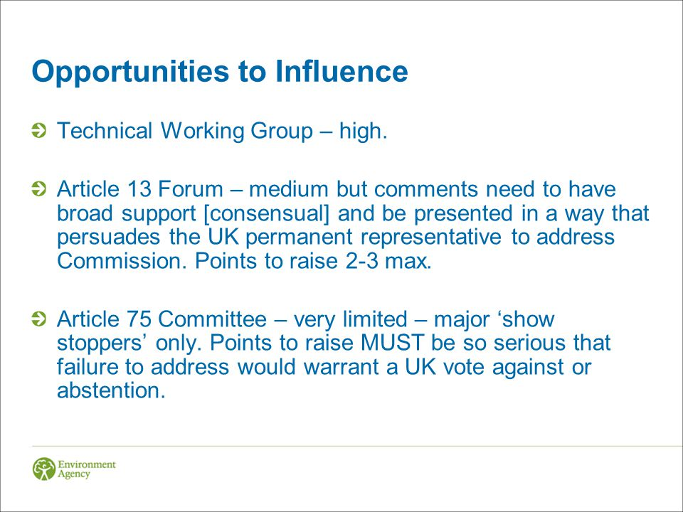 Opportunities to Influence Technical Working Group – high.