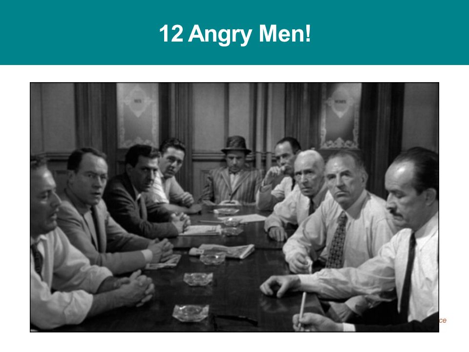 12 Angry Men!