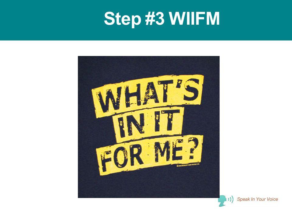 Step #3 WIIFM