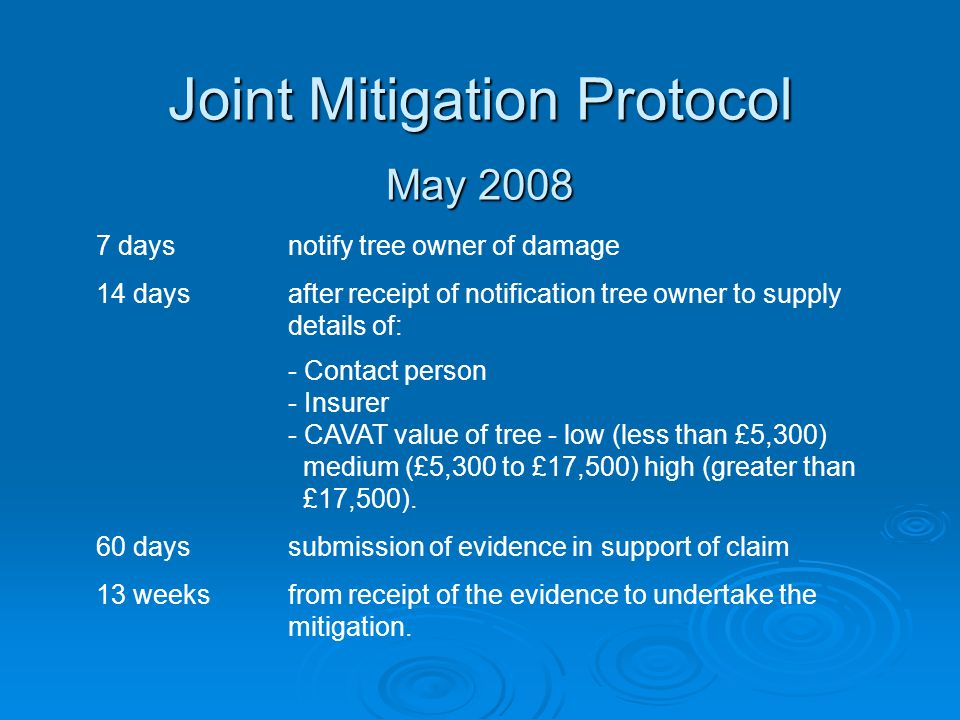 Joint Mitigation Protocol May 2008 7 days notify tree owner of damage 14 daysafter receipt of notification tree owner to supply details of: - Contact