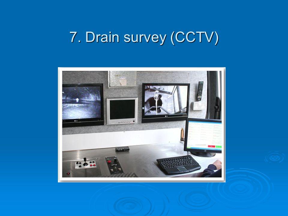 7. Drain survey (CCTV)