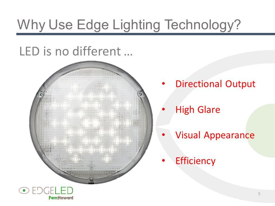 Why Use Edge Lighting Technology.