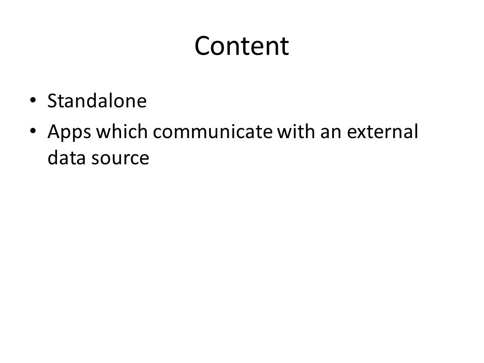 Content Standalone Apps which communicate with an external data source