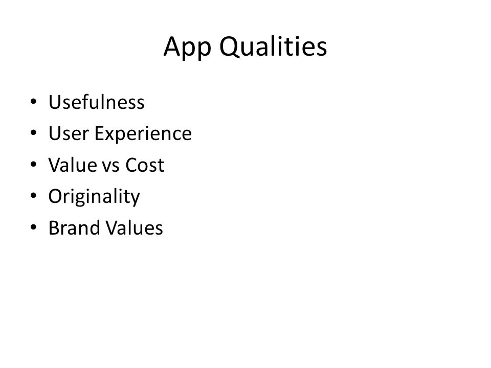 App Qualities Usefulness User Experience Value vs Cost Originality Brand Values