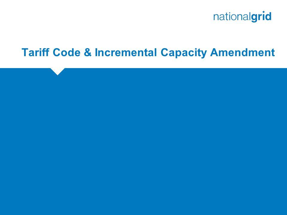 Tariff Code & Incremental Capacity Amendment