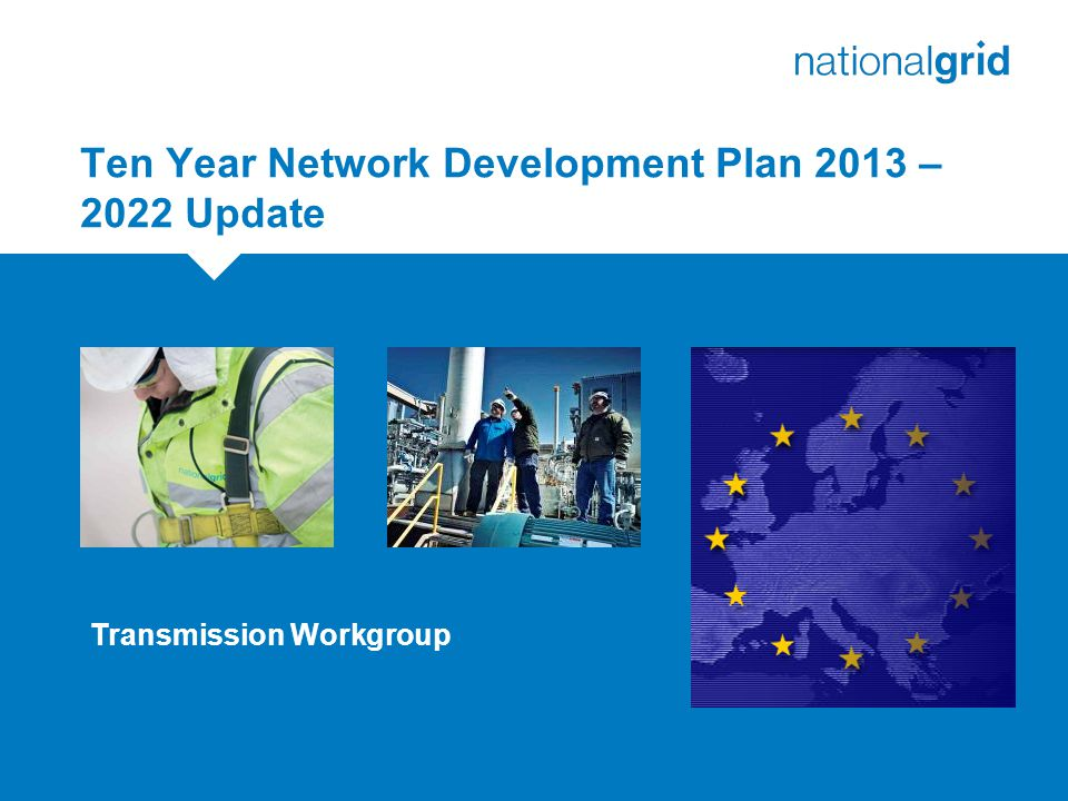 Ten Year Network Development Plan 2013 – 2022 Update Transmission Workgroup