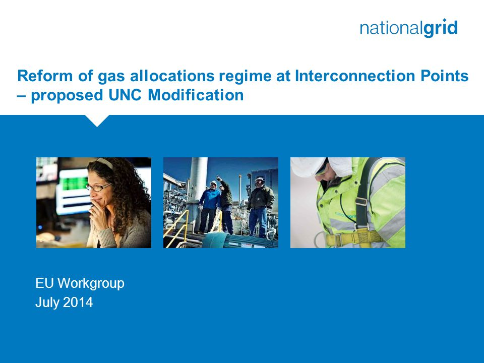 Reform of gas allocations regime at Interconnection Points – proposed UNC Modification EU Workgroup July 2014