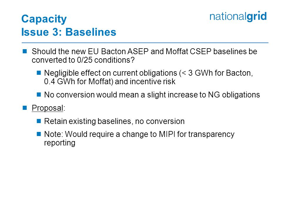 Capacity Issue 3: Baselines  Should the new EU Bacton ASEP and Moffat CSEP baselines be converted to 0/25 conditions.