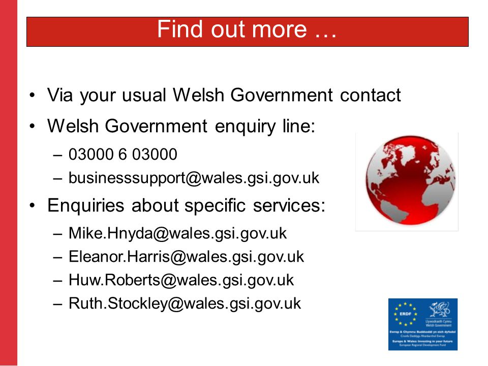 Via your usual Welsh Government contact Welsh Government enquiry line: – Enquiries about specific services:   Find out more …