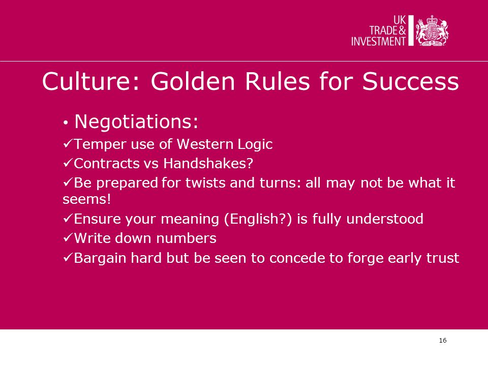 Culture: Golden Rules for Success Negotiations: Temper use of Western Logic Contracts vs Handshakes.