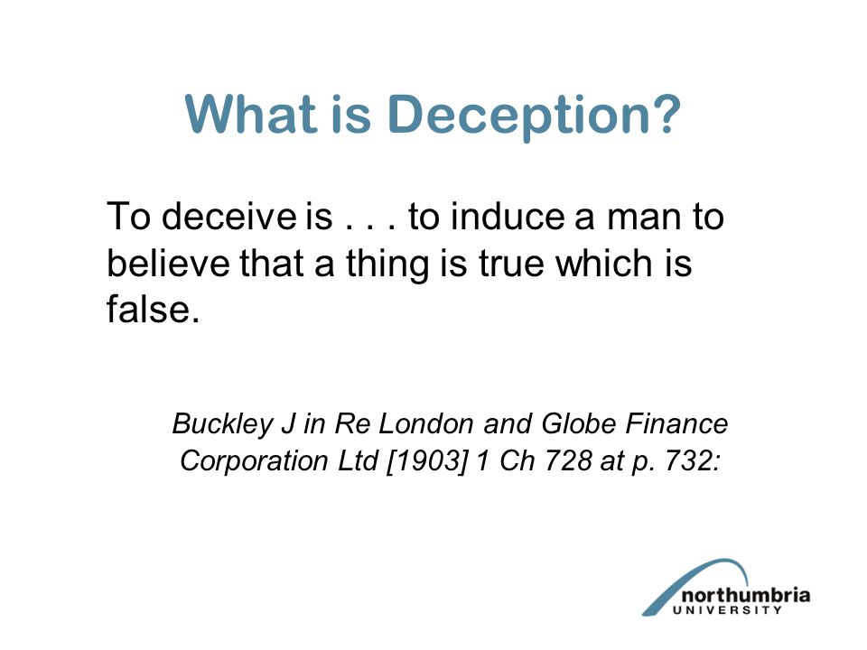 What is Deception. To deceive is...