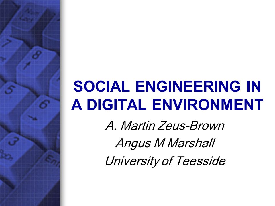 SOCIAL ENGINEERING IN A DIGITAL ENVIRONMENT A.