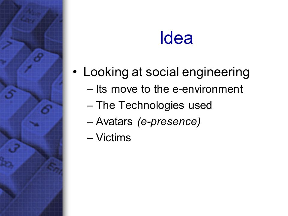 Pre-Contact Social Engineering model Victim identification Desires identification Weakness identification Stage 1