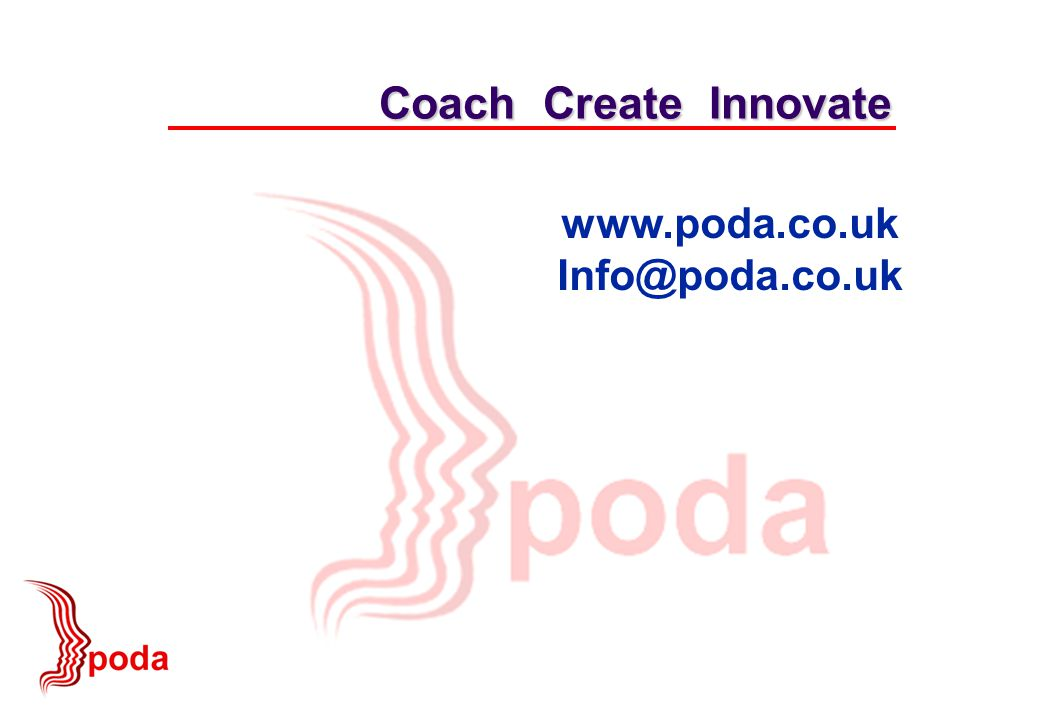 Coach Create Innovate www.poda.co.uk Info@poda.co.uk