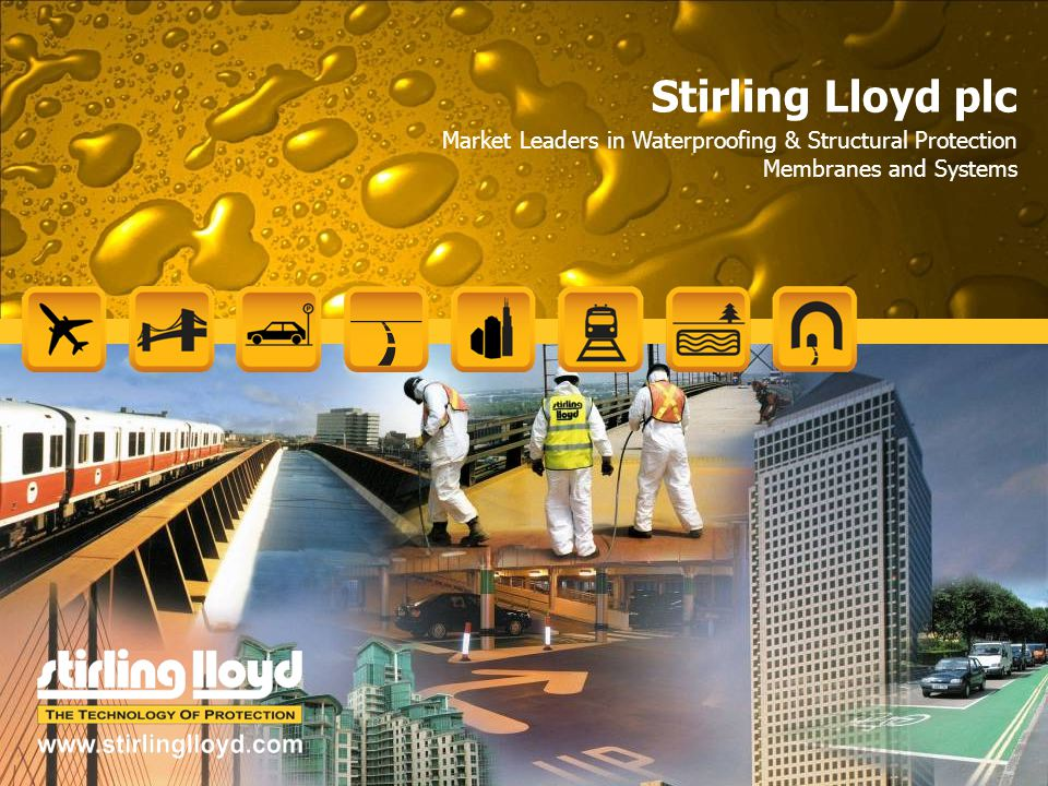 Stirling Lloyd plc Market Leaders in Waterproofing & Structural Protection Membranes and Systems