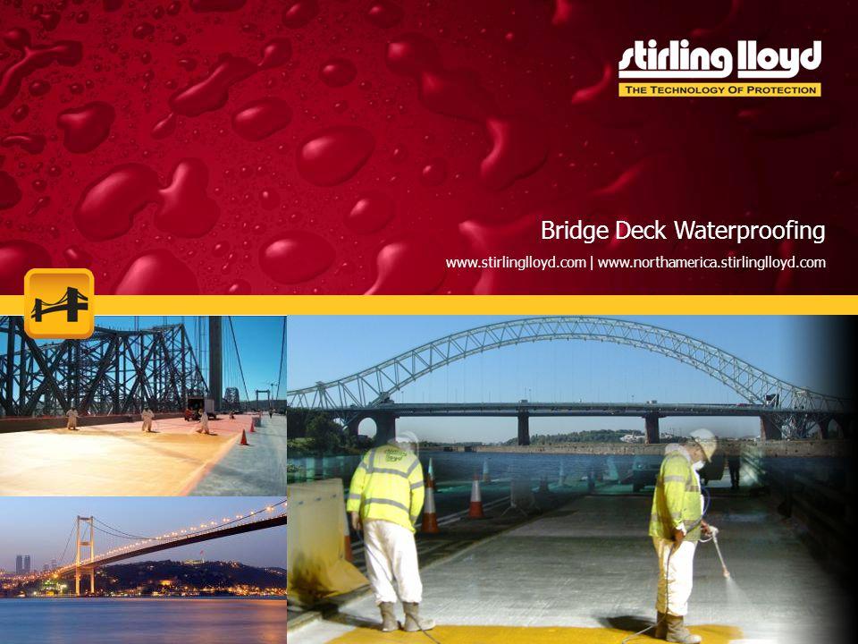 Market Sectors Bridge Deck Waterproofing www.stirlinglloyd.com | www.northamerica.stirlinglloyd.com