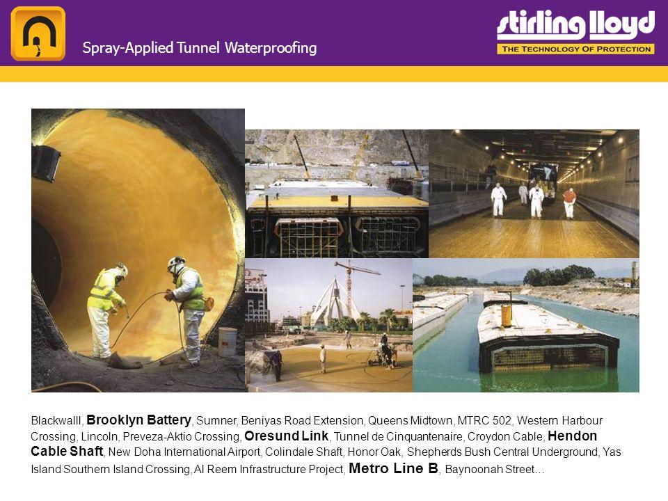 Spray-Applied Tunnel Waterproofing Blackwalll, Brooklyn Battery, Sumner, Beniyas Road Extension, Queens Midtown, MTRC 502, Western Harbour Crossing, L