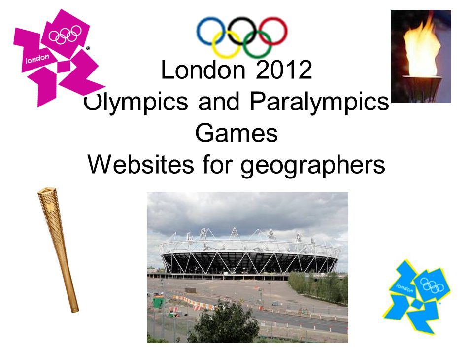 London 2012 Olympics and Paralympics Games Websites for geographers